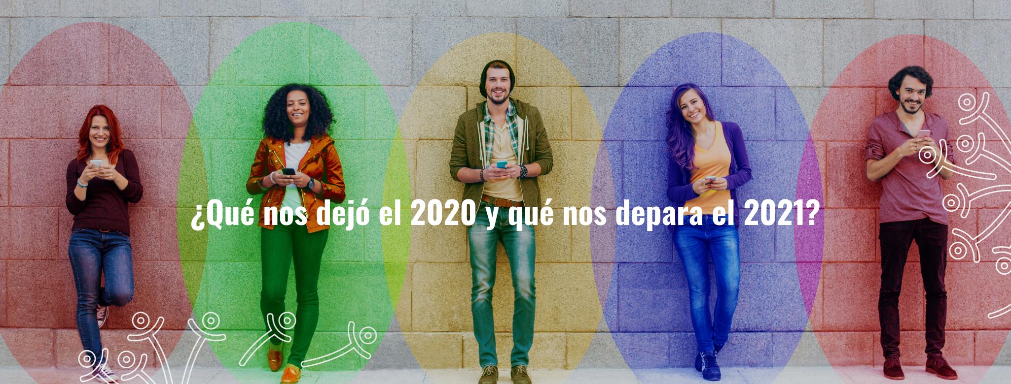 ¿Qué nos dejó el 2020 y qué nos depara el 2021?